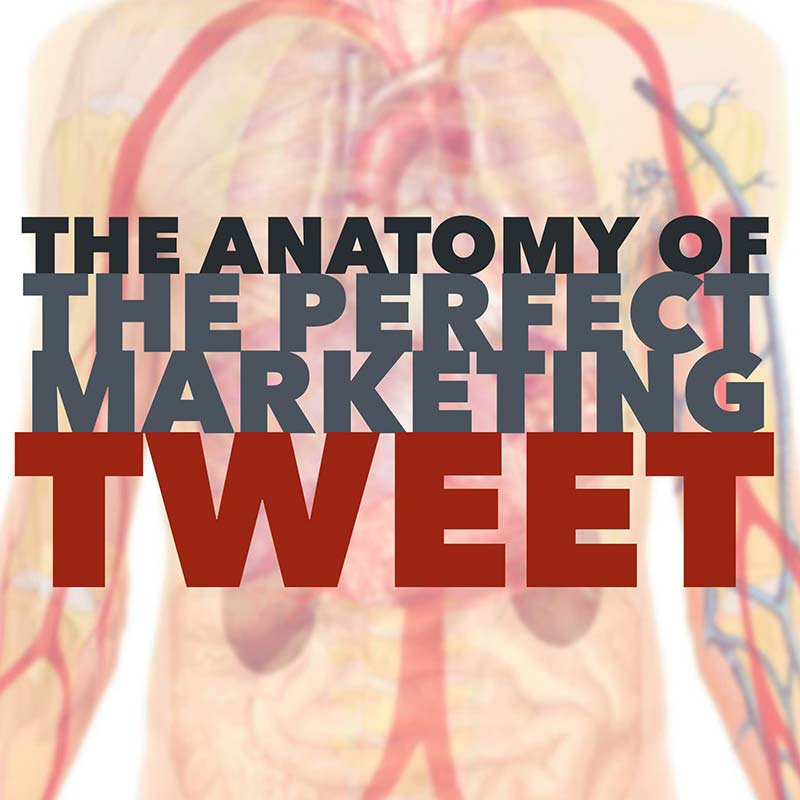 The Anatomy of the Perfect Marketing Tweet