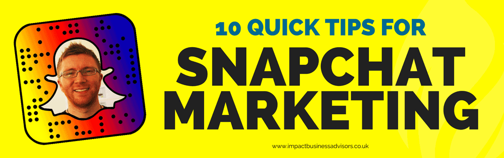 10 Quick Tips for Snapchat Marketing That You Can Do Now
