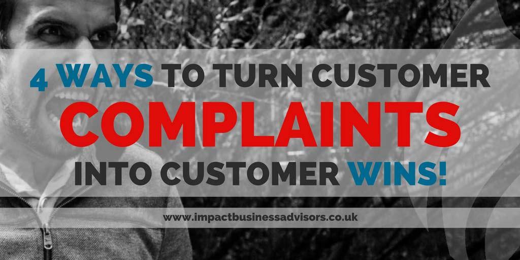 4 Ways to Turn Customer Complaints Into Customer Wins
