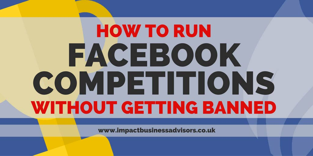 How To Run Facebook Competitions Without Getting Banned