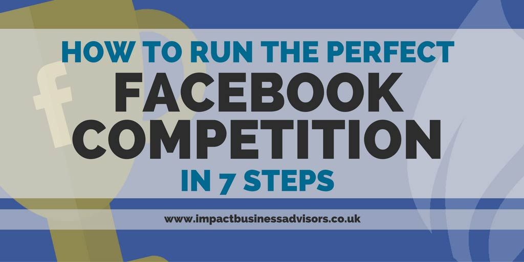 How to Run the Perfect Facebook Competition - in 7 Steps
