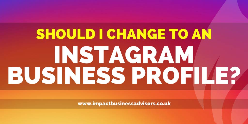Should I Switch to an Instagram Business Profile